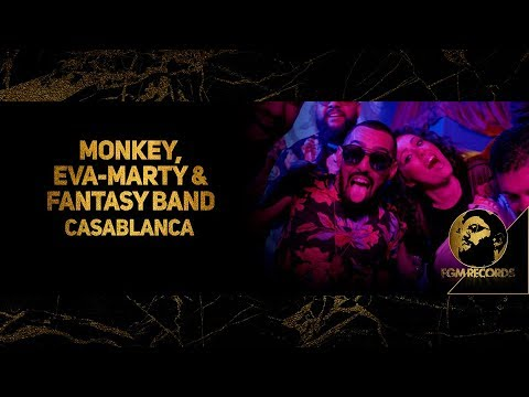 MONKEY, EVA-MARTY & FANTASY BAND - #CASABLANCA, (OFFICIAL VIDEO, 2019)