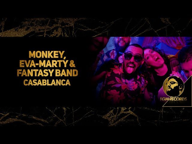 Monkey, Eva-Marty & Fantasy Band - #Casablanca
