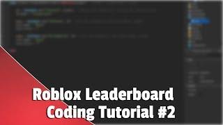 Roblox: Leader Board Coding Tutorial