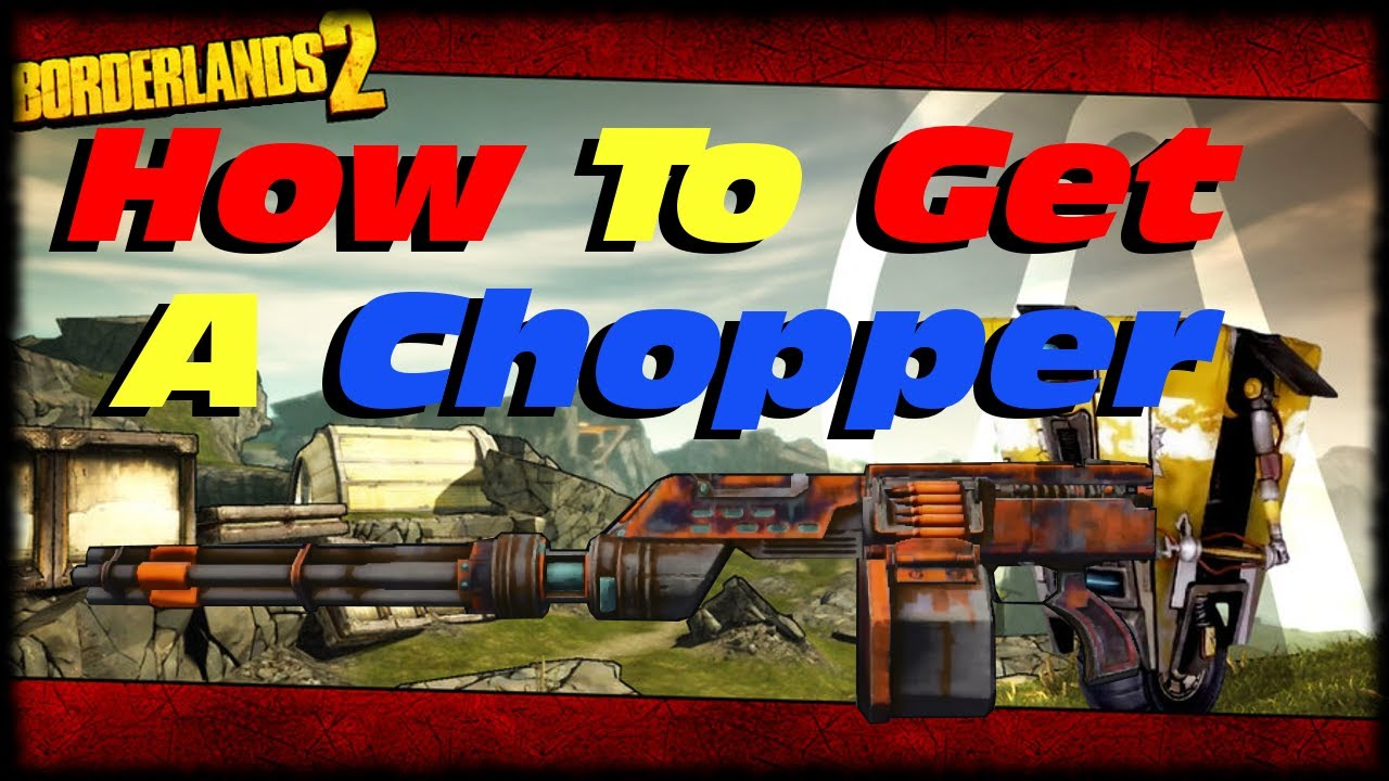 Borderlands 2 How To Get A Chopper Bandit AR in Sir Hammerlock's DLC!  Unique Weapon Guide