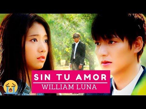 William Luna - Sin Tu Amor [Con Letra] 2018