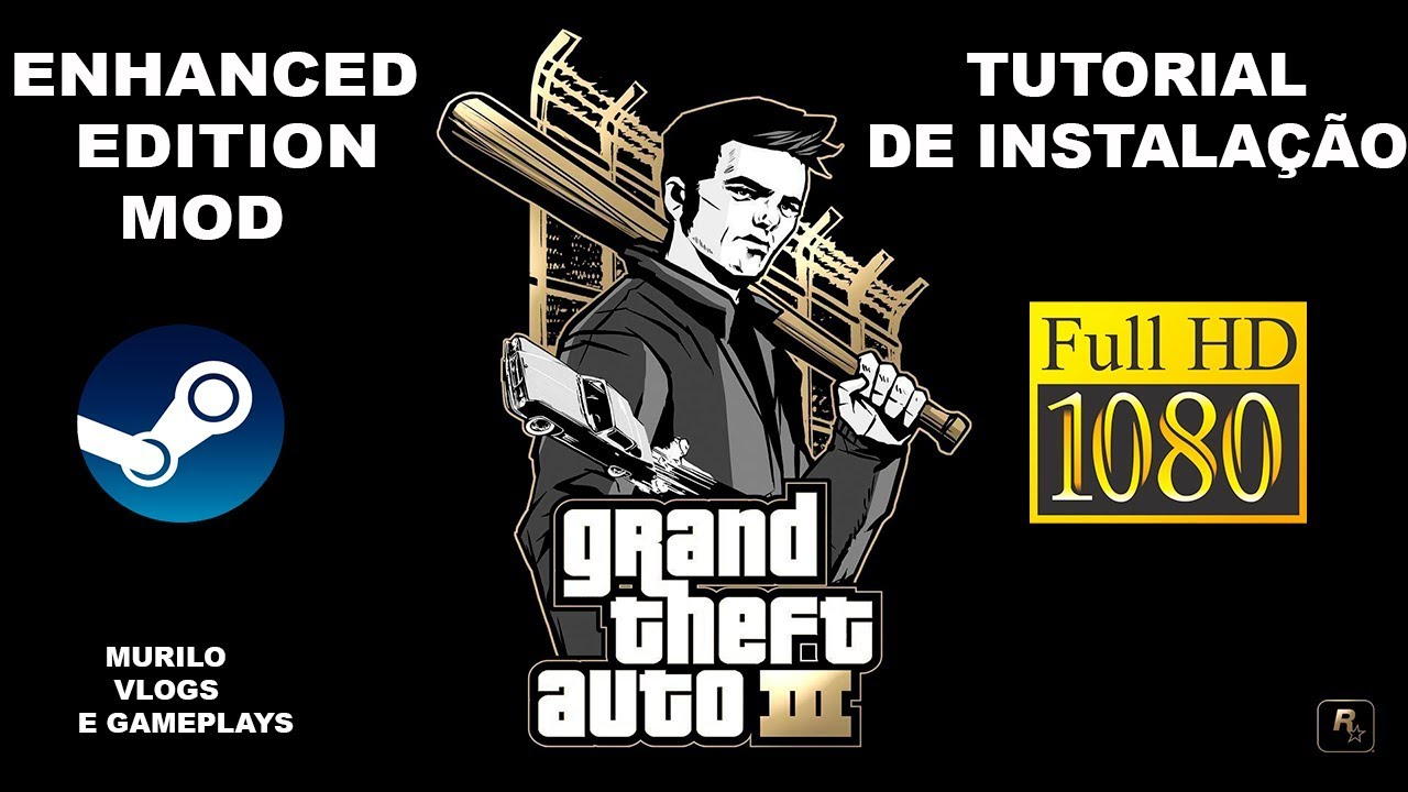 GTA 3 (STEAM) MOD ENHANCED EDITION - TUTORIAL DE INSTALAÇÃO + GAMEPLAY !