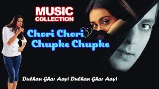 Dulhan Ghar Aayi Dulhan Ghar Aayi | Chori Chori Chupke Chupke