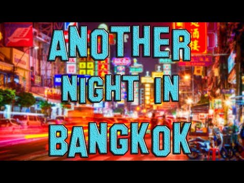 Another Night In Bangkok : Chronicle #2