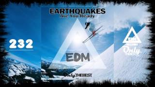 EARTHQUAKES - ARE YOU READY #232 EDM electronic dance music records 2015