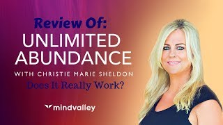 Unlimited Abundance Review | Will Unlimited Abundance by Christie Marie Sheldon Still Work in 2019?