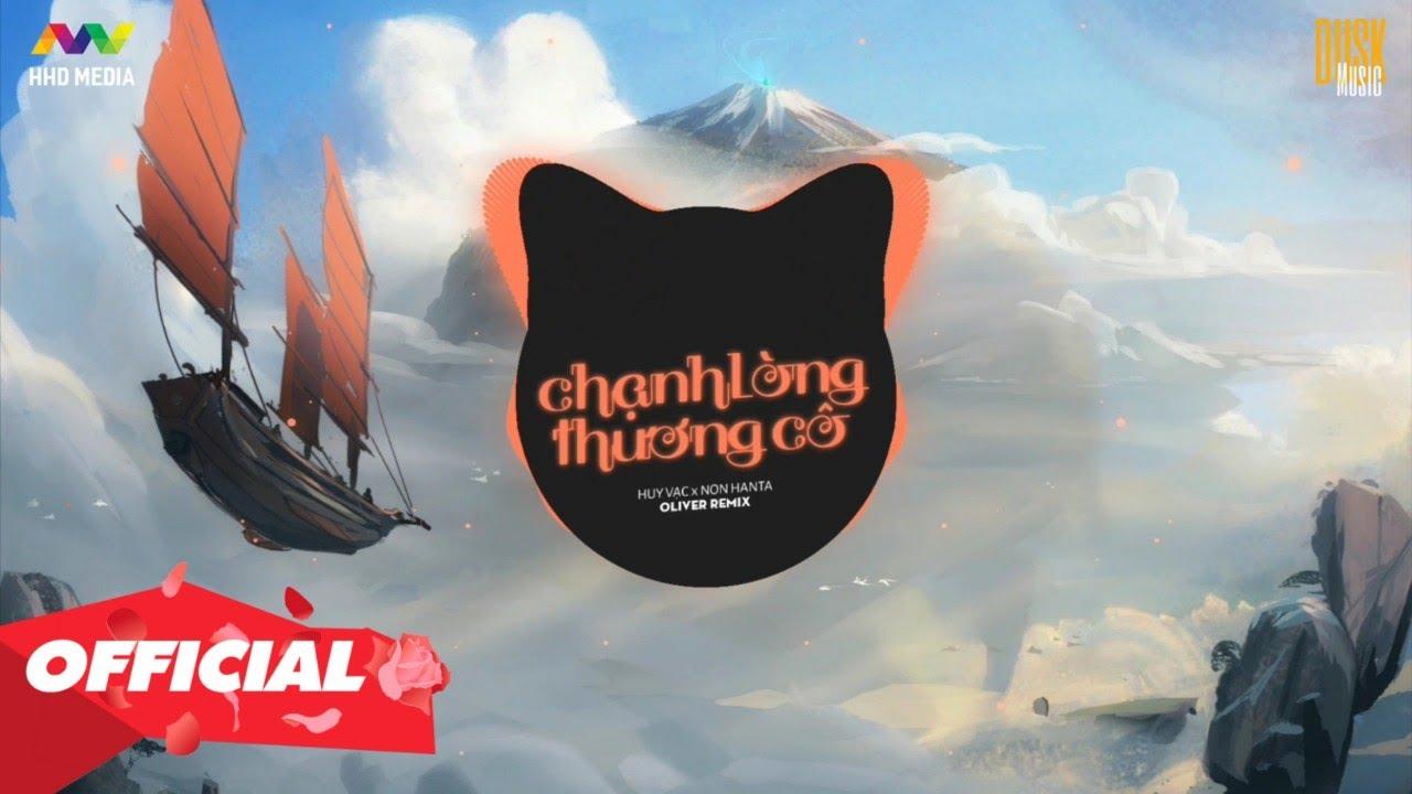 CHẠNH LÒNG THƯƠNG CÔ - Huy Vạc x Non Hanta ( Oliver Remix ) | Nhớ Đeo Tai Nghe