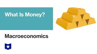 What is Money? | Macroeconomics