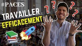 COMMENT TRAVAILLER EFFICACEMENT EN PACES ?