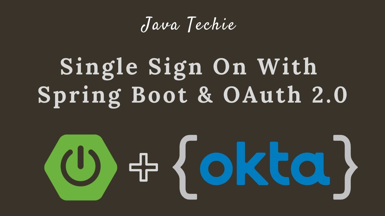 Single Sign-On with Spring Boot & Okta | OAuth 2 0 | Java Techie