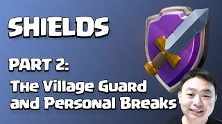 Clash of Clans Nov 2015 Sneak Peek 2 - Shields Part 2: The Village Guard and Personal Breaks
