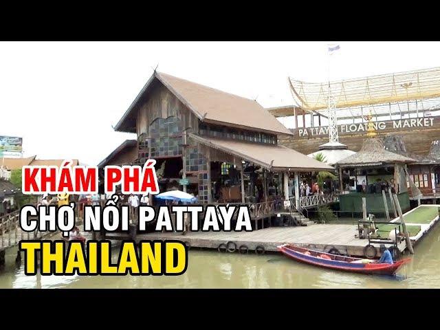 KHÁM PHÁ CHỢ NỔI PATTAYA FLOATING MARKET THAILAND