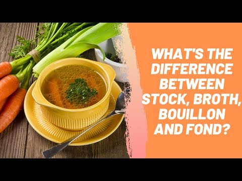 What's the Difference Between Stock, Broth, Bouillon and Fond?