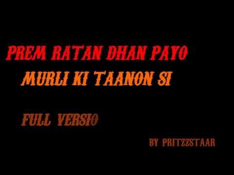 Prem Ratan Dhan Payo - Murli Ki Taanon Si (Full Version)