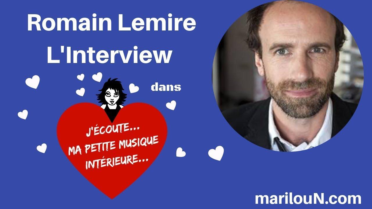ROMAIN LEMIRE L'INTERVIEW PAR MARILOU N