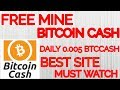 How To Mine Free Bitcoin Cash|DAILY 0.005 Btc Cash|2017-2018 best Site