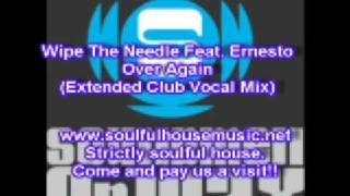Wipe The Needle Feat  Ernesto Over Again (Extened Club Vocal Mix)