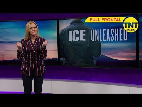 Full Frontal with Samantha Bee | Immigrationsbehörde entfesselt | TNT Comedy