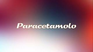 Paracetamolo (Tachipirina©). Parliamo del farmaco.