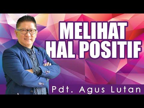 Pdt. Agus Lutan | MELIHAT HAL POSITIF