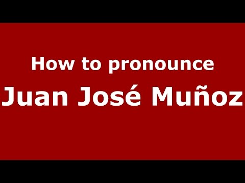 How to pronounce Juan José Muñoz (Spanish/Argentina) - PronounceNames.com