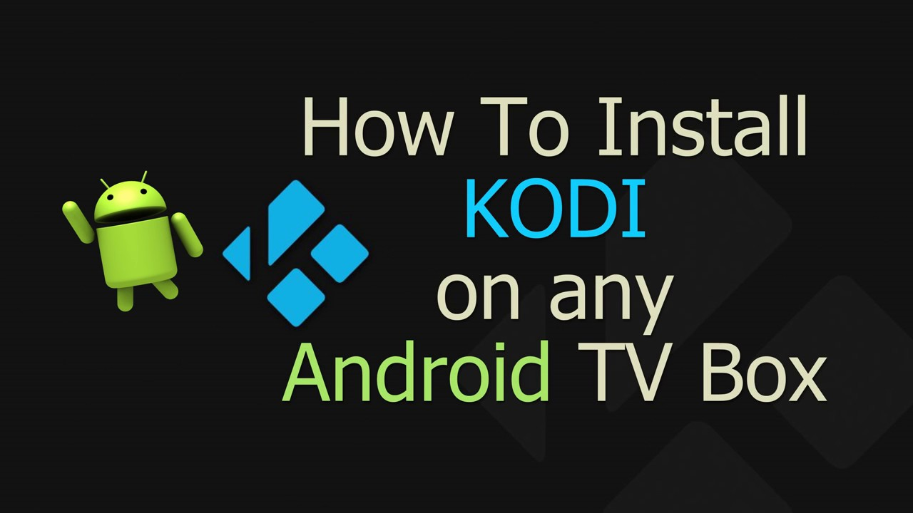 Kodi on Android TV Box