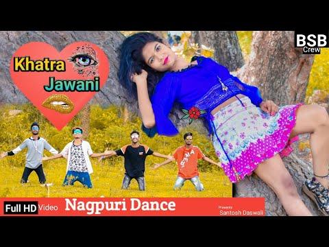 Khatra Jawani💃 NEW NAGPURI SADRI DANCE VIDEO 2019💗 Santosh Daswali😎 BSB Crew Jamshedpur