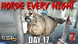 7 Days To Die - Horde Every Night (Day 17)