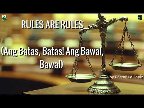 RULES ARE RULES Ang Batas, Batas! Ang Bawal, Bawal! by Pastor Ed Lapiz