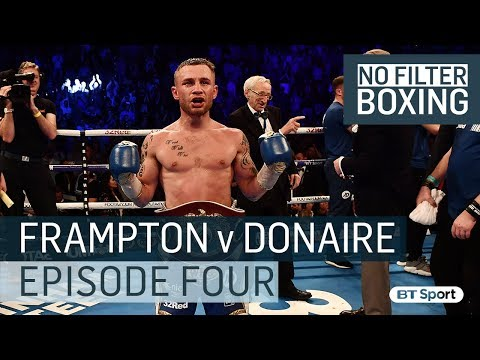 Carl Frampton vs. Nonito Donaire | #NoFilterBoxing went behind the scenes on Fight Night