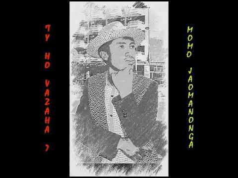 Ty Ho Vazaha - Momo JAOMANONGA