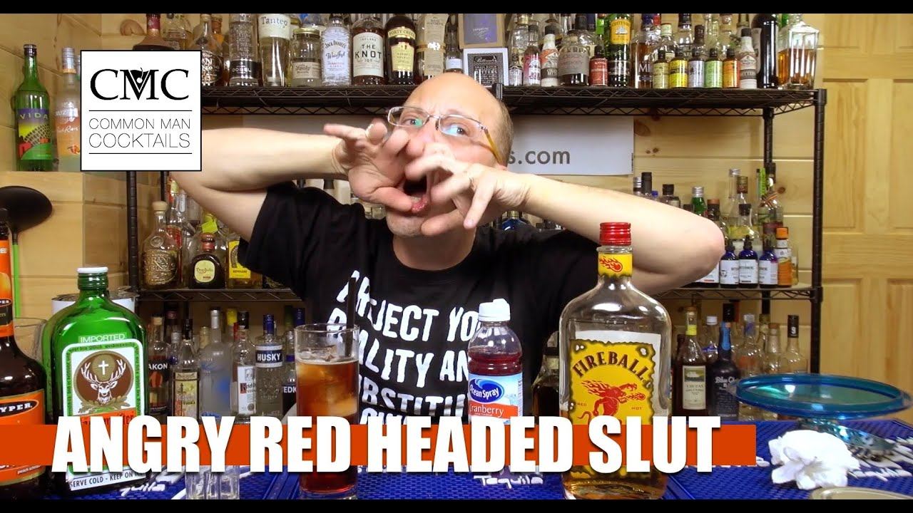 Angry Red Headed Slut Common Man Cocktails