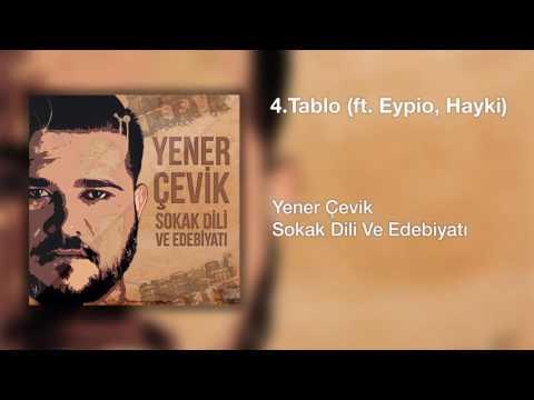 Yener Çevik - Tablo | Feat. Eypio, Hayki ( Prod. Nasihat )