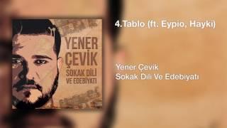 Yener Çevik - Tablo | feat. Eypio, Hayki ( Prod. Nasihat ) Resimi
