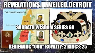 "Sabbath WISDOM Series 68 Pt. 1 Remembering ""OUR""  ROYALTY."