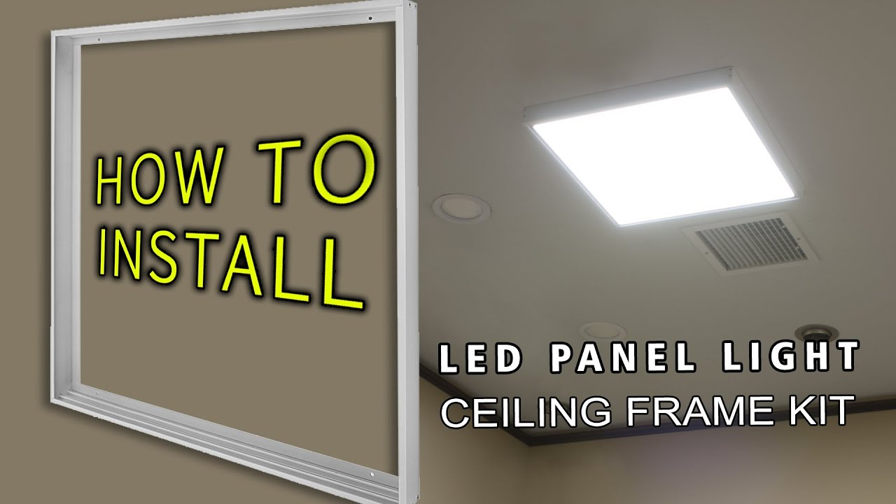 HOW TO INSTALL LED Panel Light Ceiling Frame Kit - YouTube