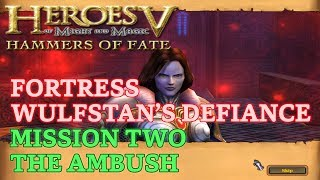 HOMM V: Hammers of Fate - Heroic - Fortress Campaign - Mission Two: The Ambush