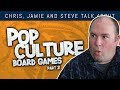 Steve's Pop Culture Board Game Recommendations