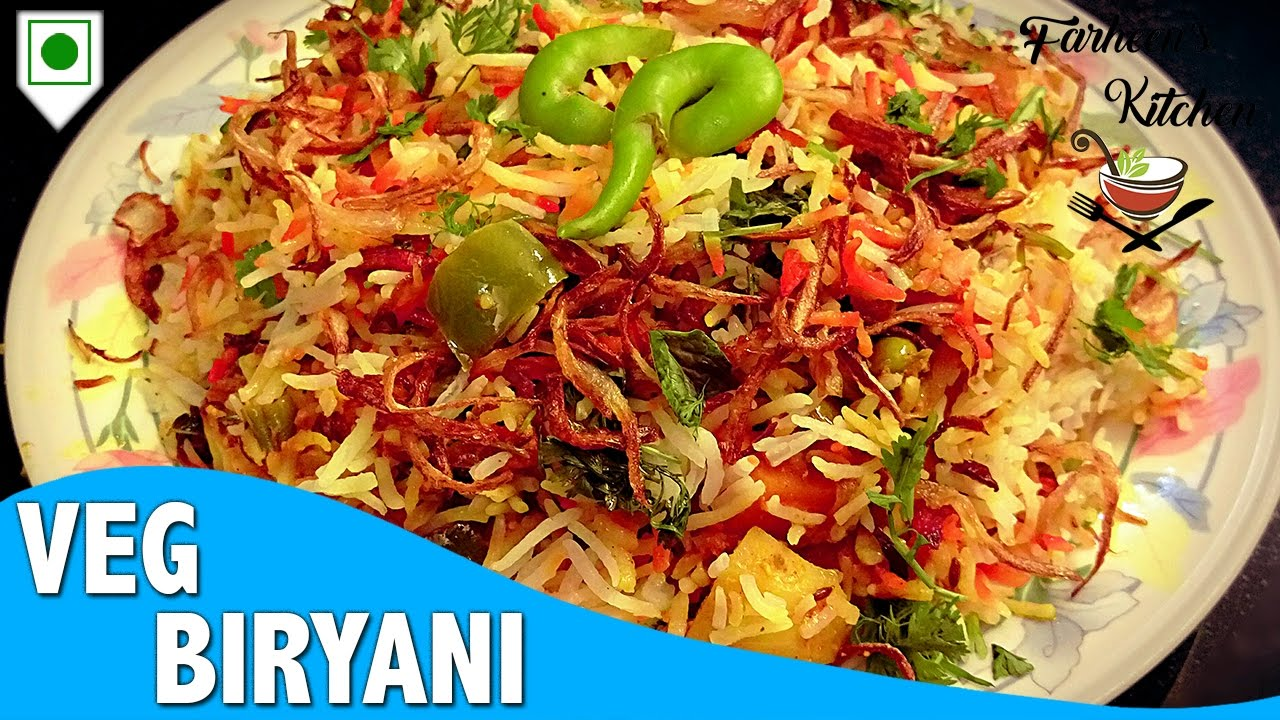 Veg Biryani Recipe Homemade Veg Biryani Recipe In Hindi By Farheen Khan Youtube