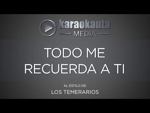 Karaokanta - Los Temerarios - Todo me recuerda a ti