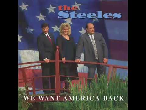 The Steeles   We Want America Back