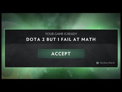 Dota 2 but I Fail at Math