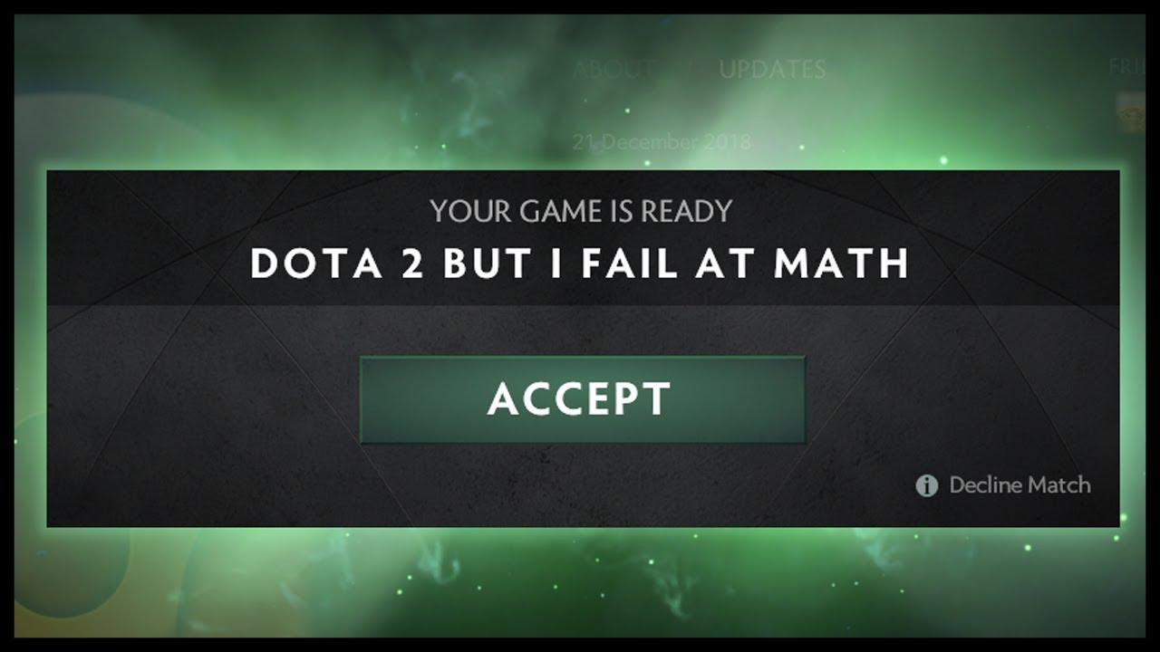 Dota 2 But I Fail At Math YouTube