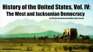 HISTORY OF THE UNITED STATES Volume 4 - FULL AudioBook | Greatest Audio Books