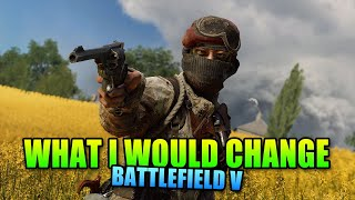What I Would Change In Battlefield 5