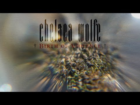 "Chelsea Wolfe ""Birth Of Violence"" (Album Trailer) Mp3"
