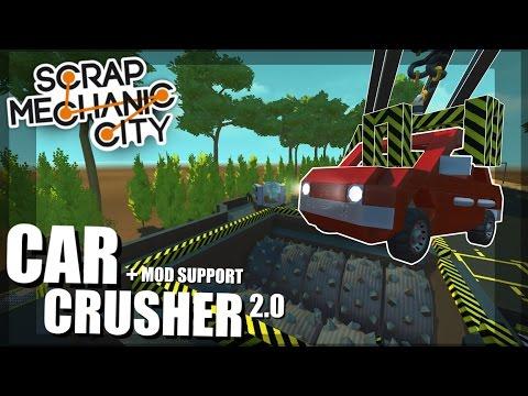CAR CRUSHER 2.0 and Mod Support BETA - Scrap Mechanic City - Episode 26