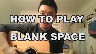 Blank Space by Taylor Swift - GUITAR TUTORIAL