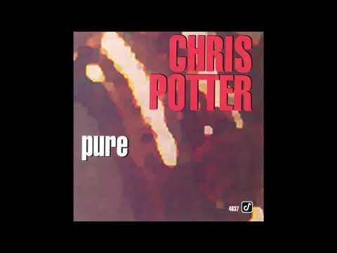 Chris Potter - Pure [Full Album]