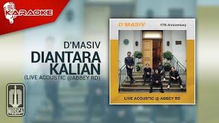 D'MASIV - Diantara Kalian (Live Acoustic @ABBEY RD)   Karaoke Video (No Vocal)